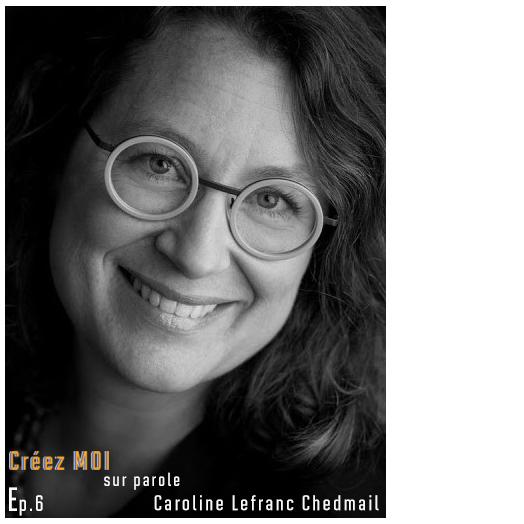 #6 Caroline Lefranc Chedmail – L'art de voir la complexité pour créer